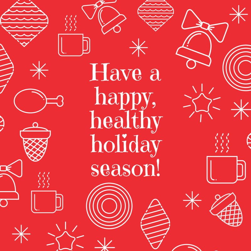Happy Healthy Holiday!