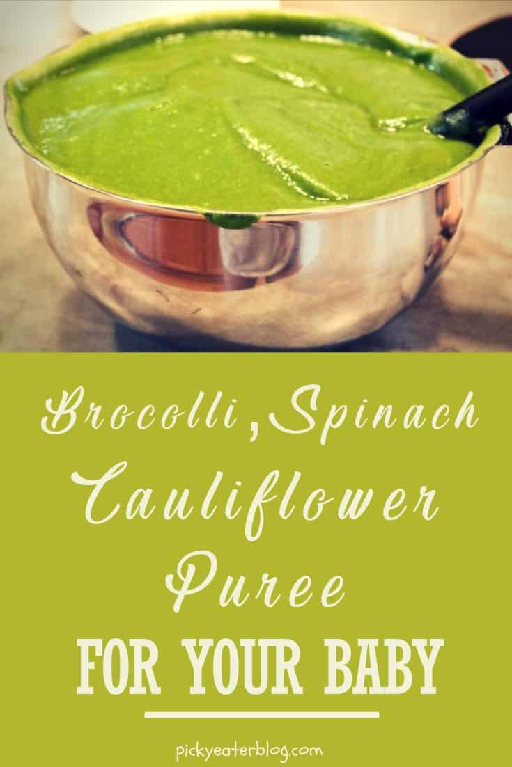 brocolli, spinach, cauliflower puree - homemade baby food organic, making baby food recipes, baby food puree, baby food ideas, baby food introducing, healthy baby food recipes
