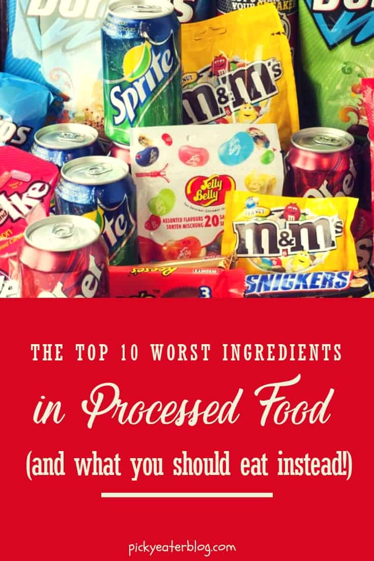 top 10 worst ingredients in processed food. healthy food for picky kids