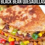 black bean quesadillas stacked on plate
