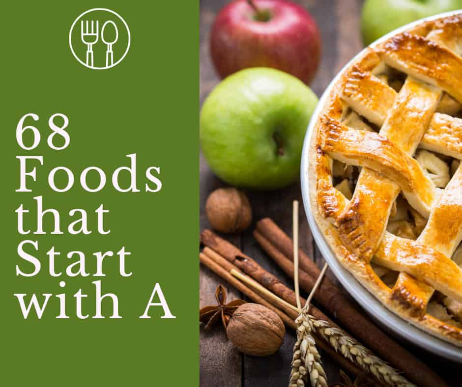 68 Foods That Start With A