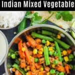 Indian mixed vegetables, sabji