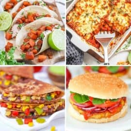 Collage of healthy meals for picky eaters: sweet potato tacos, lasagna, black bean quesadillas, pinto bean burgers