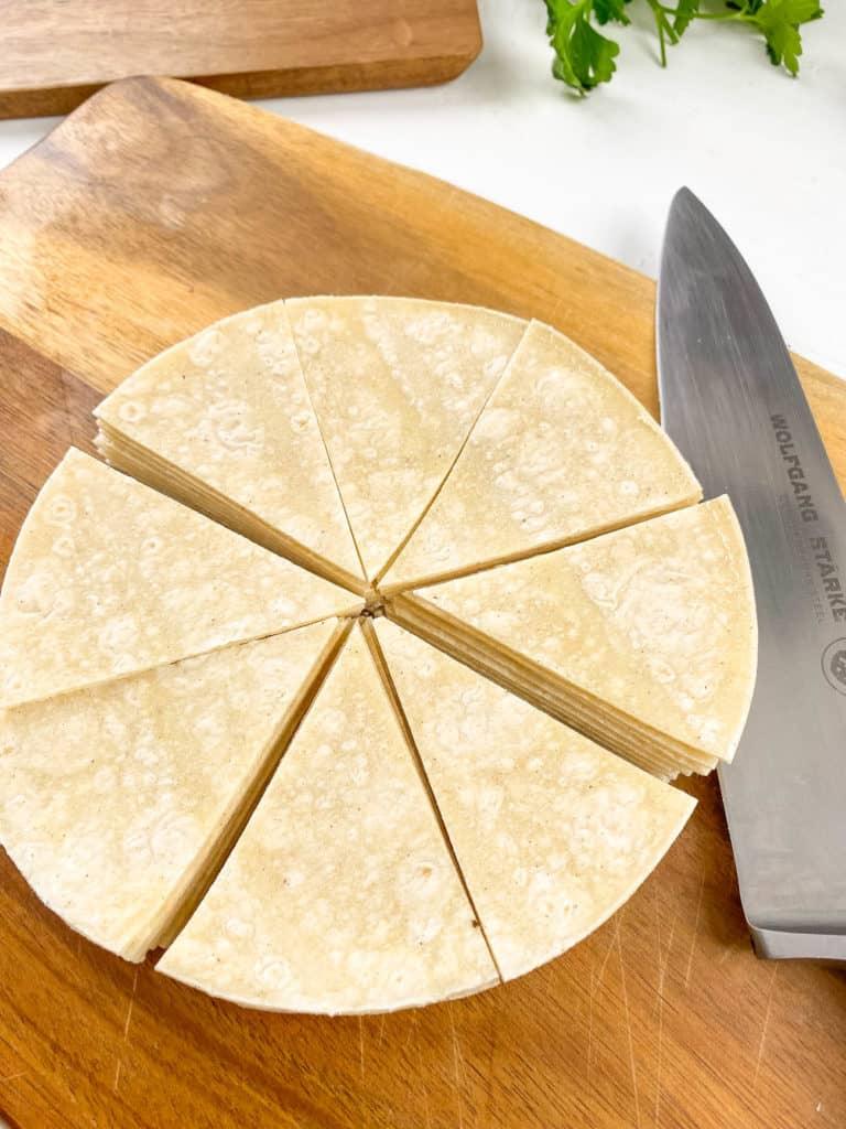tortillas cut into 8 wedges